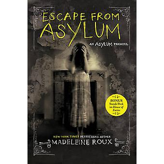 Escape from Asylum by Madeleine Roux - 9780062424433 Book