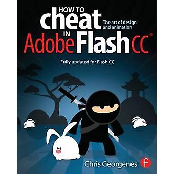 How to Cheat in Adobe Flash CC - The Art of Design and Animation by Ch