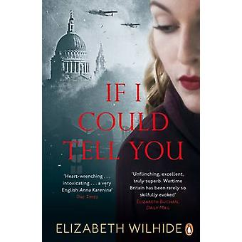 If I Could Tell You by Elizabeth Wilhide - 9780241209615 Book