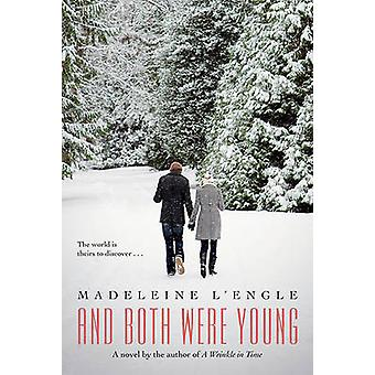 And Both Were Young by Madeleine L'Engle - L Na Roy - Lena Roy - 9780