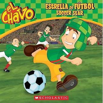 El Chavo - Estrella de Futbol / Soccer Star by Scholastic - Maria Domi