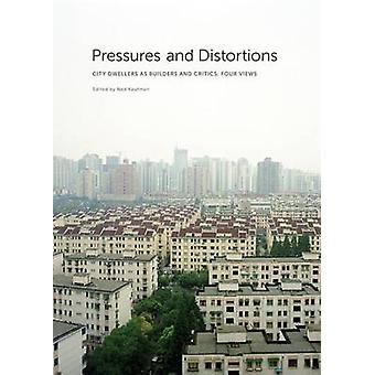 Pressures and Distortions - City Dwellers as Builders and Critics - Fou