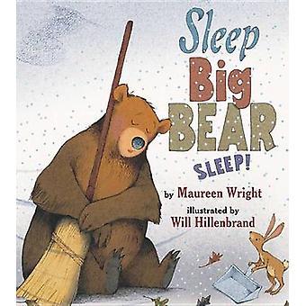 Sleep - Big Bear - Sleep! by Maureen Wright - 9780761455608 Book