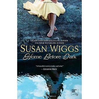 Home Before Dark by Susan Wiggs - 9780778312482 Book