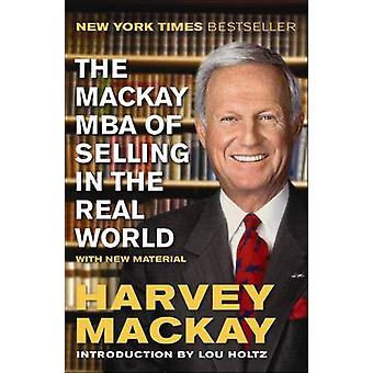 The Mackay MBA of Selling in the Real World by Harvey Mackay - 978159