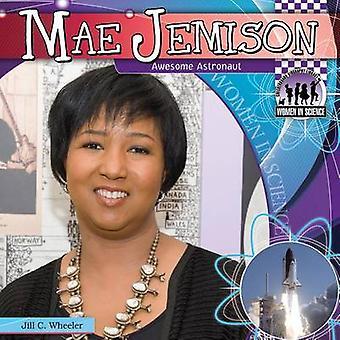 Mae Jemison - Awesome Astronaut by Jill C Wheeler - 9781617834479 Book