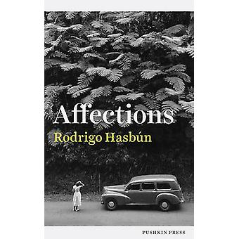 Affections by Rodrigo Hasbun - Sophie Hughes - 9781782272137 Book