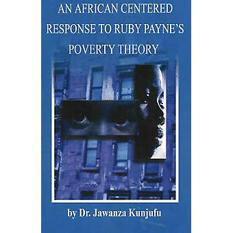 An African Centered Response to Ruby Payne's Poverty Theory by Jawanz