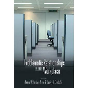 Problematic Relationships in the Workplace by Janie M. Harden Fritz -