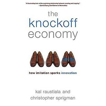Knockoff ekonomin - hur Imitation gnistor Innovation av Kal Raustial
