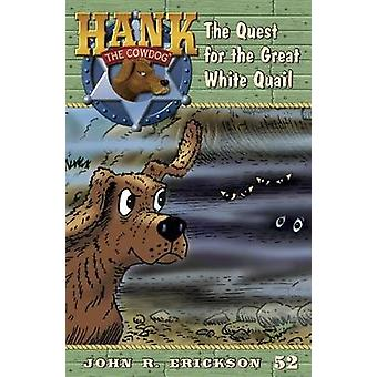 The Quest for the Great White Quail by John R Erickson - 978159188252