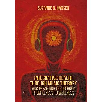 Integrative Health Through Music Therapy - Accompanying the Journey fr