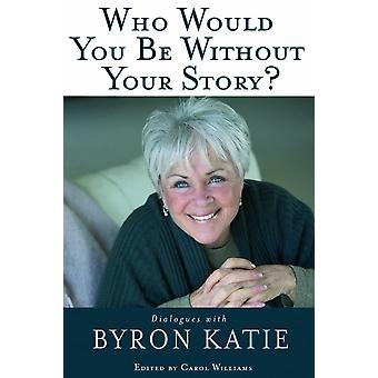 Who would you be without your story? 9781401921798