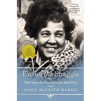 Eye on the Struggle - Ethel Payne - the First Lady of the Black Press