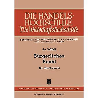 Brgerliches Recht das Familienrecht por boor & Hans Otto de