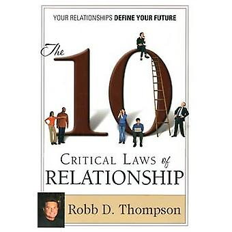 The Ten Critical Laws of Relationship by Robb D Thompson - 9781606834