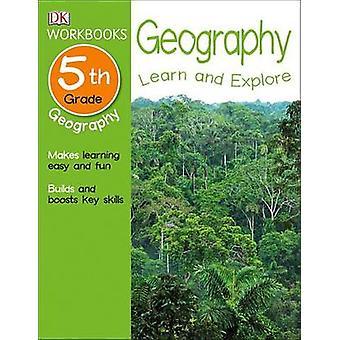 DK Workbooks - Geography - Fifth Grade by DK Publishing - DK - 9781465