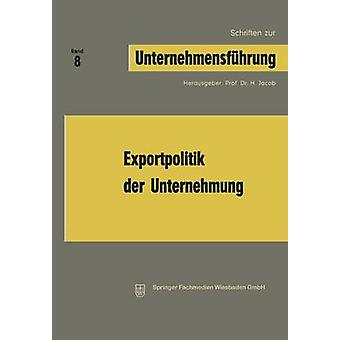 Exportpolitik Der Unternehmung by Jacob & H.