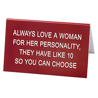 Say What Always Love A Woman Desk Sign (Large)
