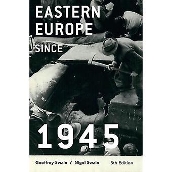 Eastern Europe since 1945 by Swain & Geoffrey