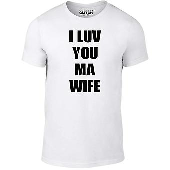 Men's i luv you ma wife t-shirt