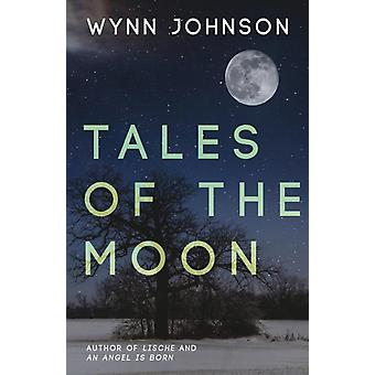 Tales of the Moon by Johnson & Wynn