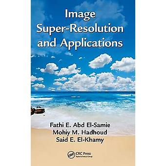 Image SuperResolution and Applications by ElSamie & Fathi E. Abd