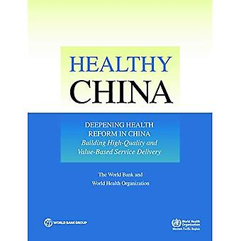 Healthy China: Deepening Health Reform in China -- Building High-Quality and Value-based Service Delivery
