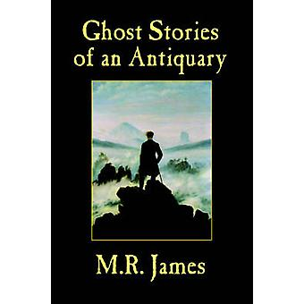 Ghost Stories of an Antiquary by James & M. & R.
