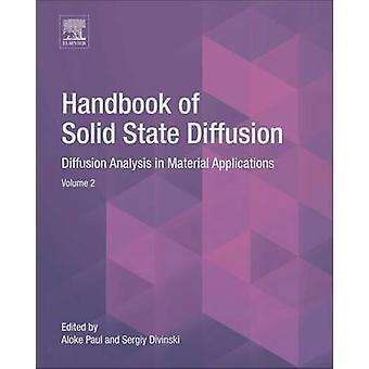 Handbook of Solid State Diffusion Volume 2 Diffusion Analysis in Material Applications by Paul & Aloke
