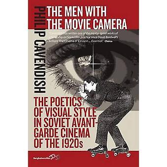 Miehet, joilla on elokuva kamera, visuaalisen tyylin taika juoma neuvosto liiton AvantGarde-elokuvissa 1920-luvulla Cavendish & Philip