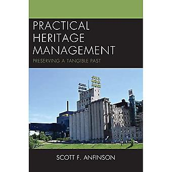 Practical Heritage Management: Preserving a Tangible Past