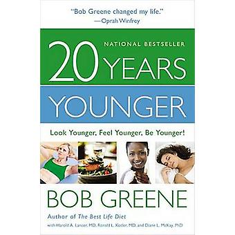 20 Years Younger Look Younger Feel Younger Be Younger by Greene & Bob