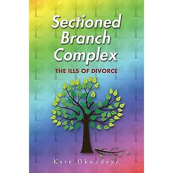Sectioned Branch Complex The Ills of Divorce by Okundaye & Kate