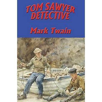 TOM SAWYER DETECTIVE von Twain & Mark