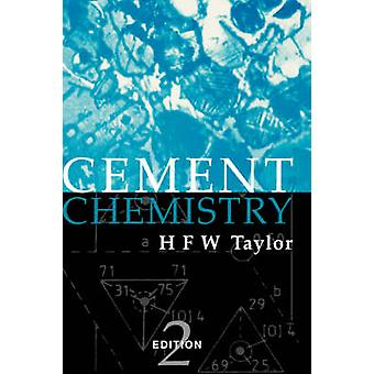 Cement Chemistry Second Edition by Taylor & H. F. W.