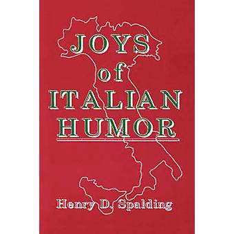 Joys of Italian Humor by Spalding & Henry D.