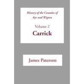 History of the Counties of Ayr and Wigton V2 Carrick by Paterson & James