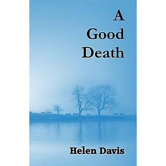 A Good Death by Davis & Helen