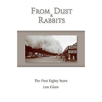 From Dust and Rabbits The First Eighty Years by Glare & Len