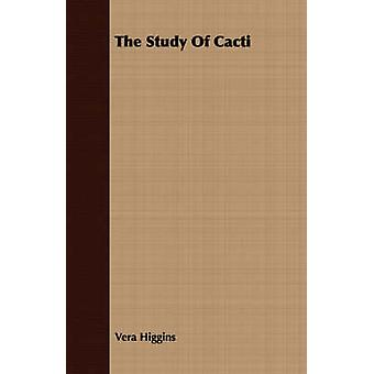 The Study Of Cacti by Higgins & Vera