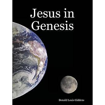 Jesus in Genesis by Giddens & Donald Louis
