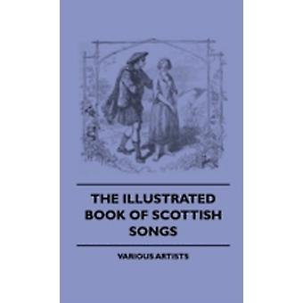 The Illustrated Book of Scottish Songs by Various