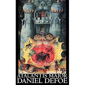 Atalantis Major von Daniel Defoe Fiction Action-Adventure von Defoe & Daniel