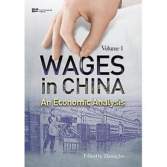 Wages in China An Economic Analysis Volume 1 by Zhang & Jun