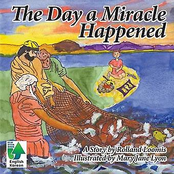 The Day a Miracle Happened by Loomis & Rolland