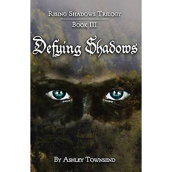 Defying Shadows by Townsend & Ashley