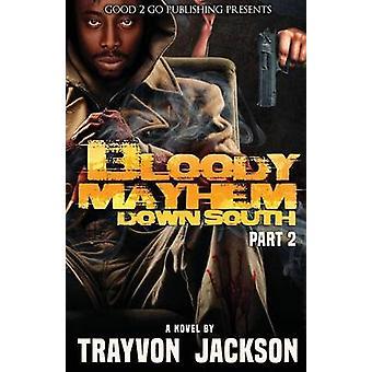 Bloody Mayhem Down South 2 by Jackson & Trayvon D