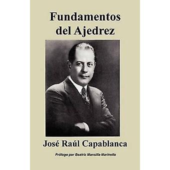 Fundamentos del Ajedrez by Capablanca & Jos Ral