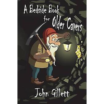 A Bedside Book for Older Cavers by Gillett & John